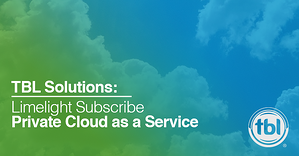 Limelight Subscribe— Private Cloud as a Service