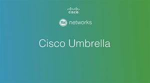 Cisco Umbrella: DNS Protection- Webinar – Watch Now!
