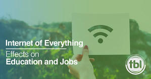 How the Internet of Everything is Effecting Education & Jobs