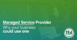 Reasons Your Business Could Use a Managed Service Provider