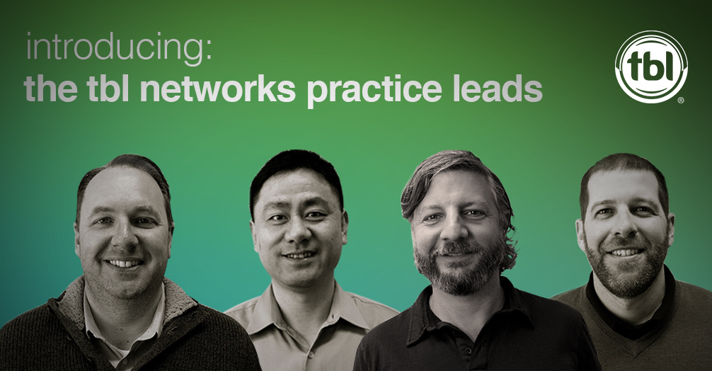 Introducing: The TBL Networks Practice Leads