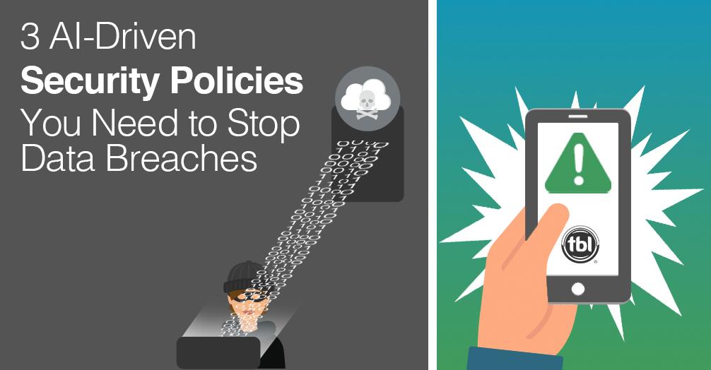 3 AI Driven Policies for Data Breach Prevention