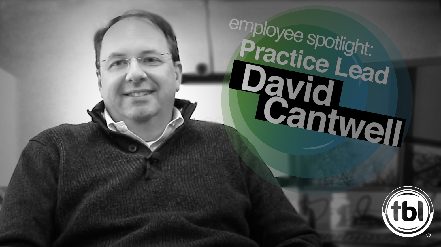 Employee Spotlight: Collaboration Practice Lead: David Cantwell