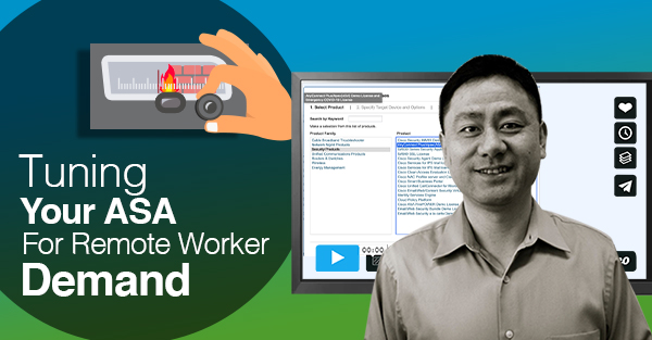 [Video] AnyConnect VPN Readiness Checklist: Preparing Your ASA for Remote Worker Demand